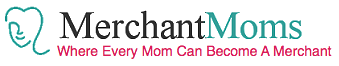 MerchantMoms Says
