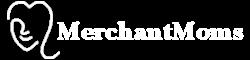 MerchantMoms Says